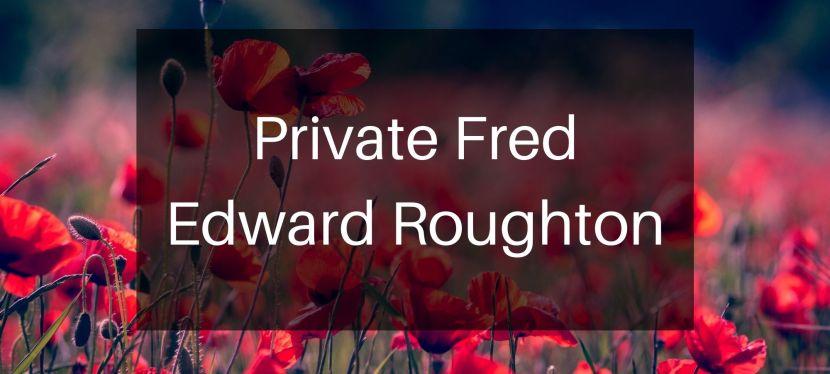 Private Fred EdwardRoughton